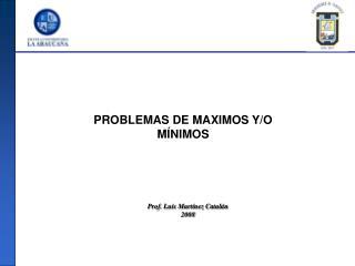 PROBLEMAS DE MAXIMOS Y/O MÍNIMOS