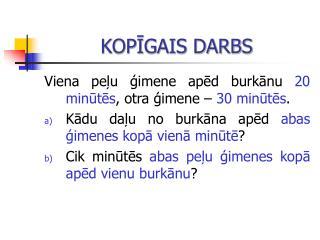 KOPĪGAIS DARBS