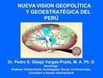NUEVA    VISION GEOPOL TICA     Y GEOESTRAT GICA DEL  PER