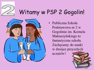 Witamy w PSP 2 Gogolin!