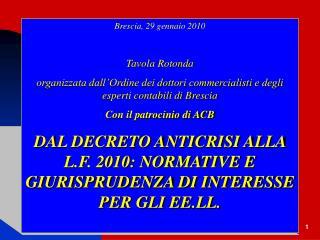 Brescia, 29 gennaio 2010 Tavola Rotonda