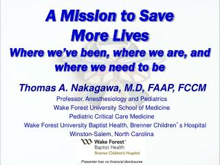 A Mission to Save  More Lives Where we ' ve been, where we are, and where we need to be