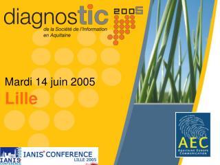 Mardi 14 juin 2005 Lille