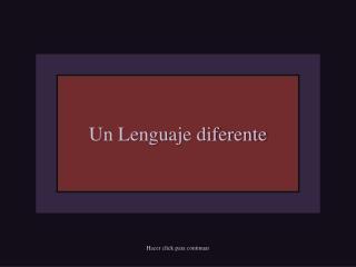 Un Lenguaje diferente