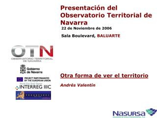 Presentación del Observatorio Territorial de Navarra 22 de Noviembre de 2006