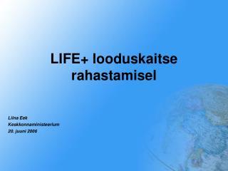 LIFE+ looduskaitse rahastamisel