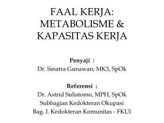 FAAL KERJA: METABOLISME & KAPASITAS KERJA