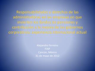 Alejandro Ferreiro  FIAP Canc�n, M�xico 31 de mayo de 2012