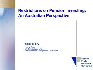 Restrictions on Pension Investing: An Australian Perspective