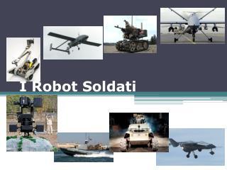 I Robot Soldati