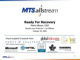 Ready For Recovery Pierre Blouin, CEO Rendez-vous Financier – Les Affaires October 29, 2009