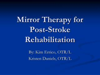Mirror Therapy for Post-Stroke Rehabilitation