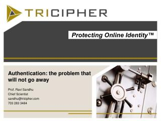 Authentication: the problem that will not go away