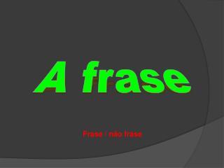 Frase / não frase