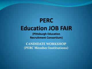 PERC Education JOB FAIR ( Pittsburgh Education  Recruitment  Consortium)