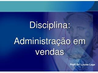 Profª Drª Louise Lage