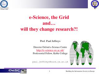 e-Science, the Grid  and… will they change research?!