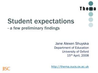 Student expectations  - a few preliminary findings