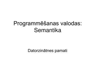 Programmēšanas valodas: Semantika