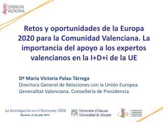 D� Mar�a Victoria Palau T�rrega  Directora General de Relaciones con la Uni�n Europea