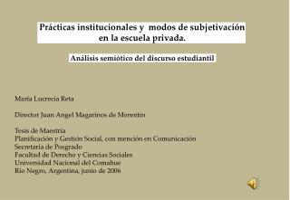 Prácticas institucionales y  modos de subjetivación en la escuela privada.