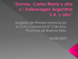 """"""" Dorney , Carlos María y otro c/ Volkswagen Argentina S.A. y otro"""""""