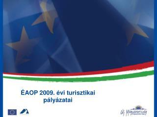 ÉAOP 2009. évi turisztikai pályázatai