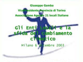 Gli Enti Locali e la sfida del cambiamento climatico Milano 6 dicembre 2003