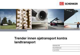 Trender innen sj�transport kontra landtransport