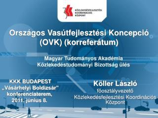 Országos Vasútfejlesztési Koncepció (OVK) (korreferátum)