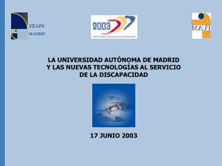 LA UNIVERSIDAD AUTÓNOMA DE MADRID  Y LAS NUEVAS TECNOLOGÍAS AL SERVICIO DE LA DISCAPACIDAD