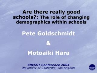 Are there really good schools?:  The role of changing demographics within schools