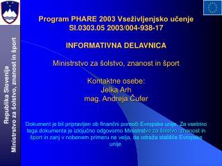 Program PHARE 2003 Vse ivljenjsko ucenje SI.0303.05 2003