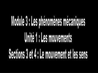 Module 3 : Les ph�nom�nes m�caniques Unit� 1 : Les mouvements