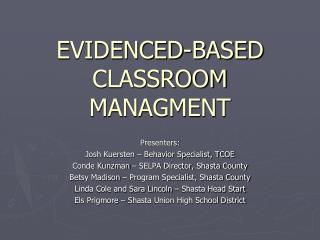 EVIDENCED-BASED CLASSROOM MANAGMENT