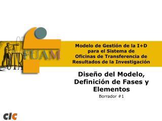 Diseño del Modelo, Definición de Fases y Elementos Borrador #1