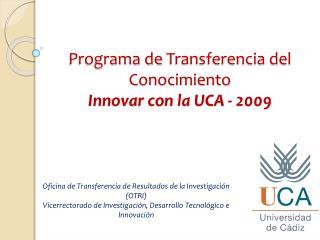 Programa de  Transferencia  del  Conocimiento Innovar  con la UCA - 2009