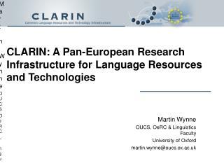 Martin Wynne OUCS OeRC Linguistics martin.wynne@oucs.ox.ac.uk