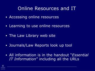 Online Resources and IT