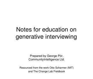 Notes for education on generative interviewing