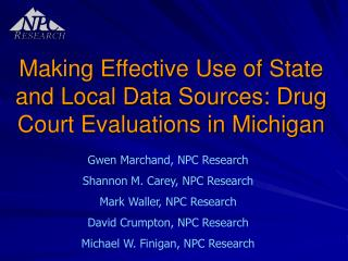 Making Effective Use of State and Local Data Sources: Drug Court Evaluations in Michigan