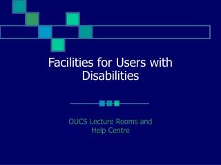Facilities for Users with Disabilities