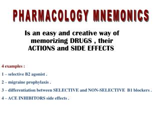 Is an easy and creative way of memorizing DRUGS , their ACTIONS and SIDE EFFECTS