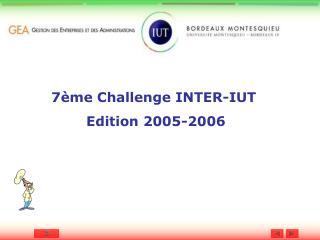 7ème Challenge INTER-IUT  Edition 2005-2006
