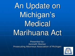 An Update on Michigan's Medical Marihuana Act
