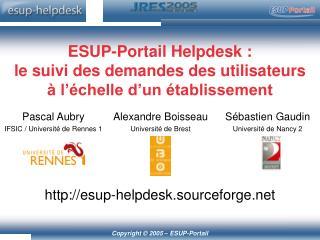 ESUP-Portail Helpdesk : le suivi des demandes des utilisateurs à l'échelle d'un établissement