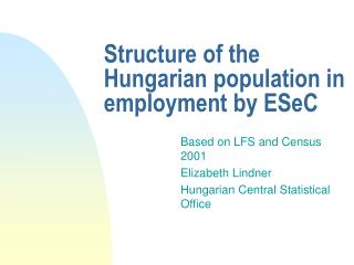 Structure of the Hungarian population in employment by ESeC