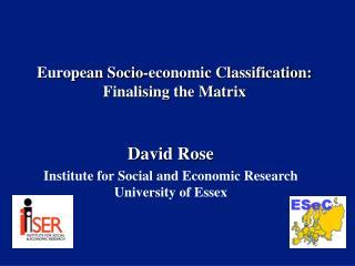European Socio-economic Classification: Finalising the Matrix