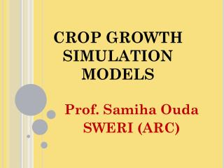 CROP GROWTH SIMULATION MODELS