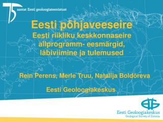 Eesti põhjaveeseire Eesti riikliku keskkonnaseire allprogramm- eesmärgid, läbiviimine ja tulemused